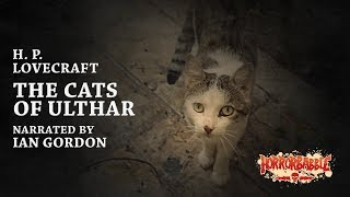 The Cats Of Ulthar Lovecraft S Dream Cycle Youtube