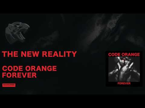 Code Orange - The New Reality