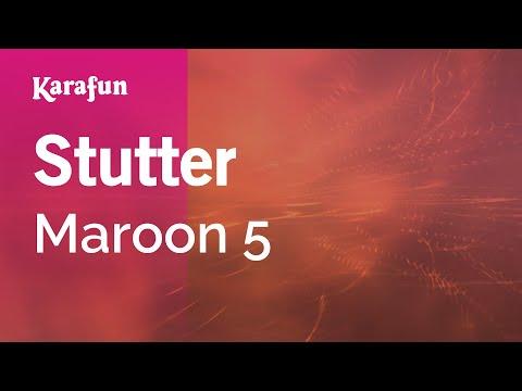 Karaoke Stutter  Maroon 5 *