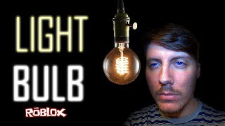 I Played the Light Bulb on Roblox - part 1