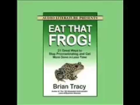 Eat That Frog By Brian Tracy Audiobook   The FULL Version!