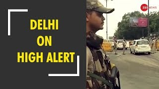 Breaking News: Delhi on high alert ahead of Independence Day celebrations