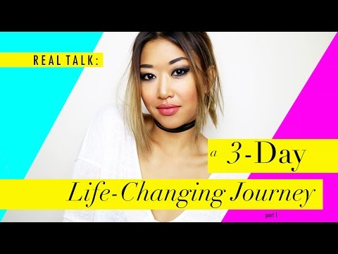 Real Talk : A 3-Day Life-Changing Journey // PART 1