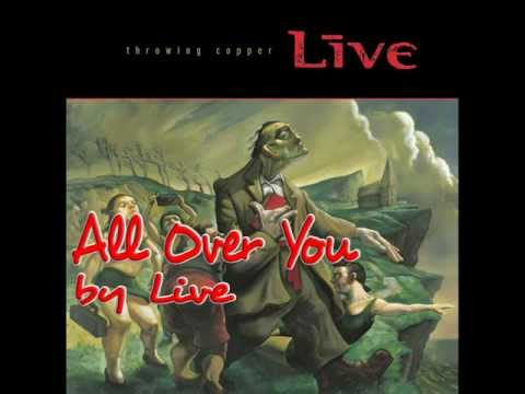 All Over You by Live w/ lyrics HD