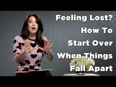 Feeling Lost How To Start Over When Things Fall Apart