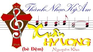 XUÂN HY VỌNG | Nguyên Kha (bè Tenor_Bass ) Thánh Nhạc Ký Âm TnkaXHVnkD