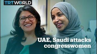 UAE, Saudi media attack America's Muslim congresswomen