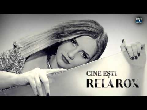 Rela Rox - Cine esti (Original Radio Edit)