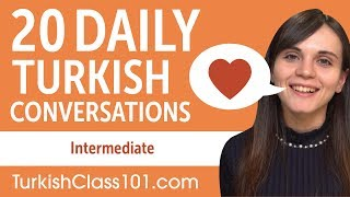 20 Daily Turkish Conversations - Turkish Practice for Intermediate learners