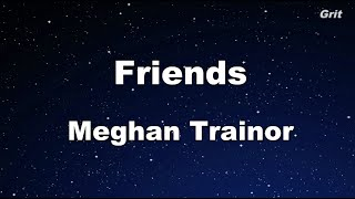 Friends - Meghan Trainor Karaoke 【No Guide Melody】 Instrumental