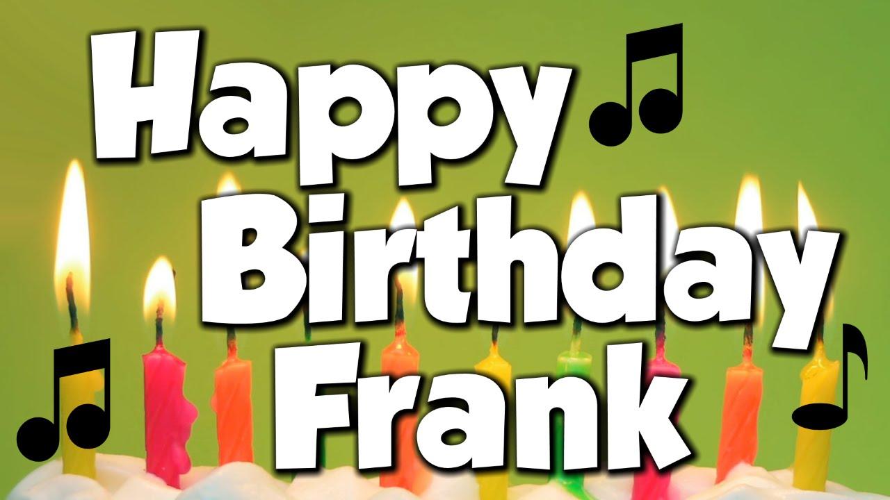 Happy Birthday Frank! A Happy Birthday Song! - YouTube