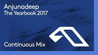 Anjunadeep The Yearbook 2017 (Continuous Mix Part 2)