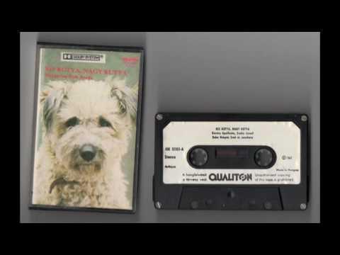 (1967) Kis Kutya, Nagy Kutya - Hungarian Folk Songs [Cassette Rip]
