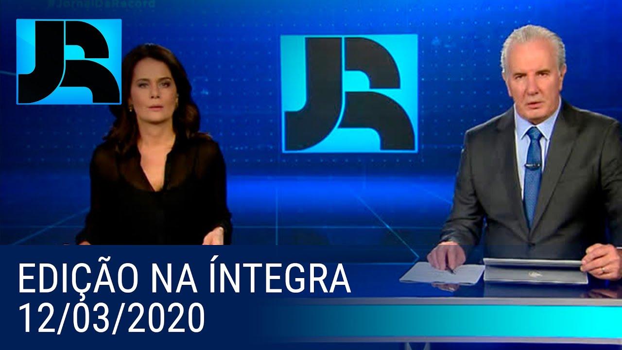 Download Assista à íntegra do Jornal da Record | 12/03/2020