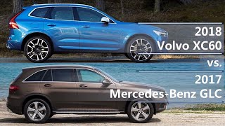 2018 Volvo XC60 Vs 2017 Mercedes-Benz GLC (technical Comparison)