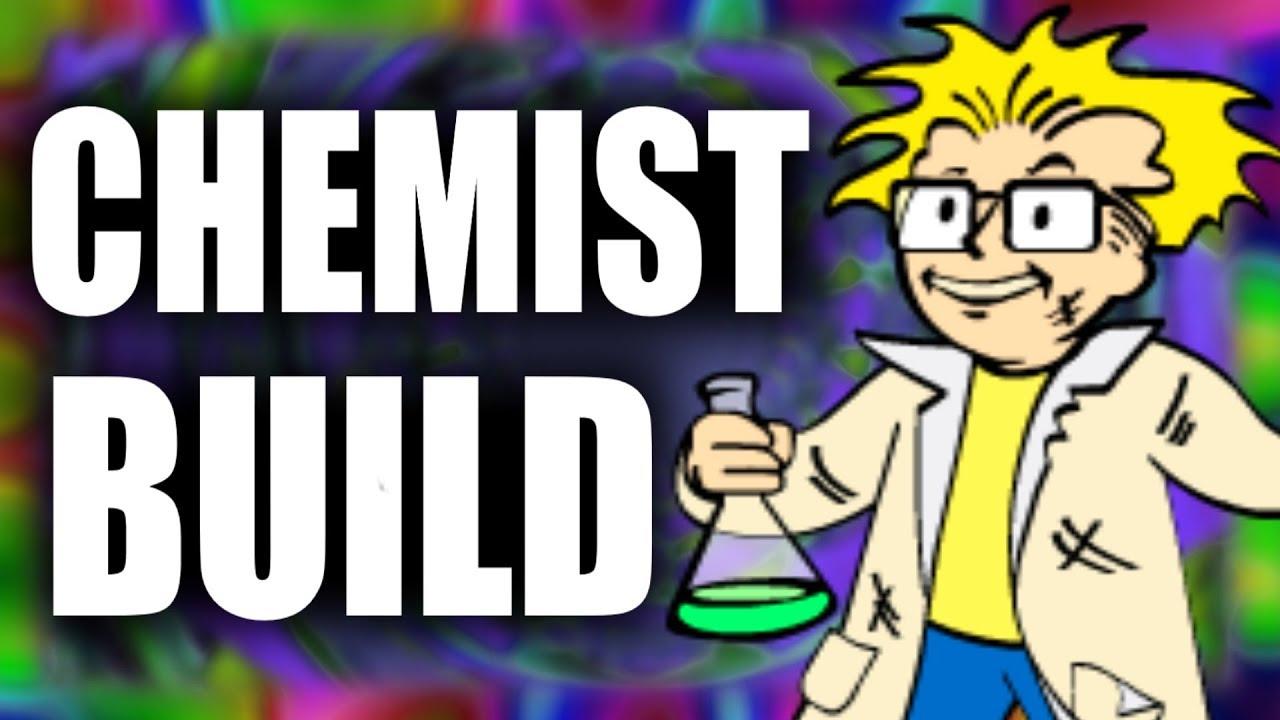 Chemist Fallout  Build