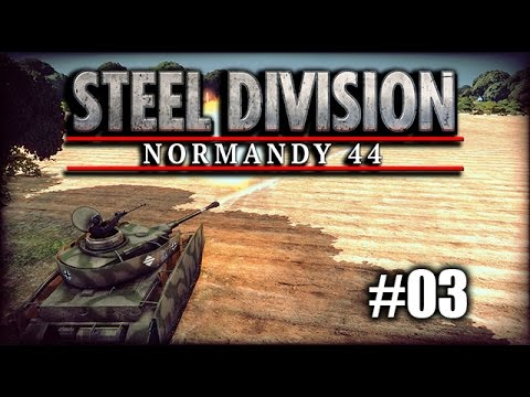 Steel Division: Normandy 44 - Gameplay - #03 - deutscher Stahl