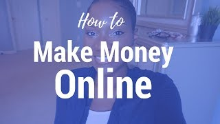 5 Ways to Make Money Online | Online Side Hustles | How to Earn More Money and Accelerate Your Goals