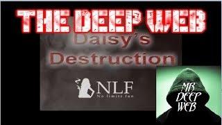DAISY'S DESTRUCTION LINK? / SITES ON THE DEEP WEB