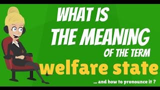 What is WELFARE STATE? What does WELFARE STATE mean? WELFARE STATE meaning & definition
