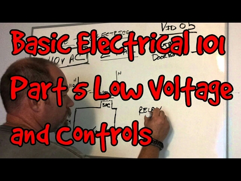 BASIC ELECTRICAL 101#05 ~ LOW VOLTAGE AND CONTROLS