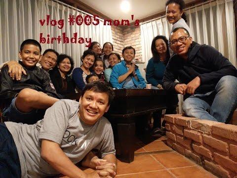 Vlog #005 Mom's Birthday (Featuring Advent Bangun)