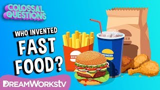 Who Invented Fast Food? | COLOSSAL QUESTIONS