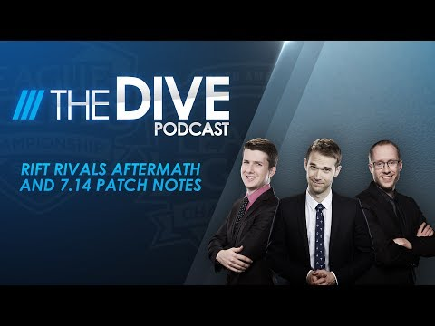 The Dive: Rift Rivals Aftermath and 7.14 Patch Notes (Season 1, Episode 15)