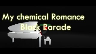 """""""Welcome to the black parade""""- MCR- ROBLOX music video"""