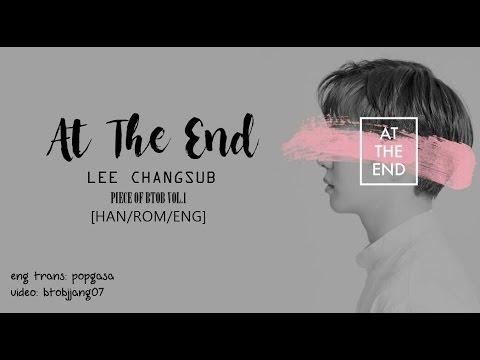 BTOB Lee Changsub - At The End [HAN/ROM/ENG LYRICS]