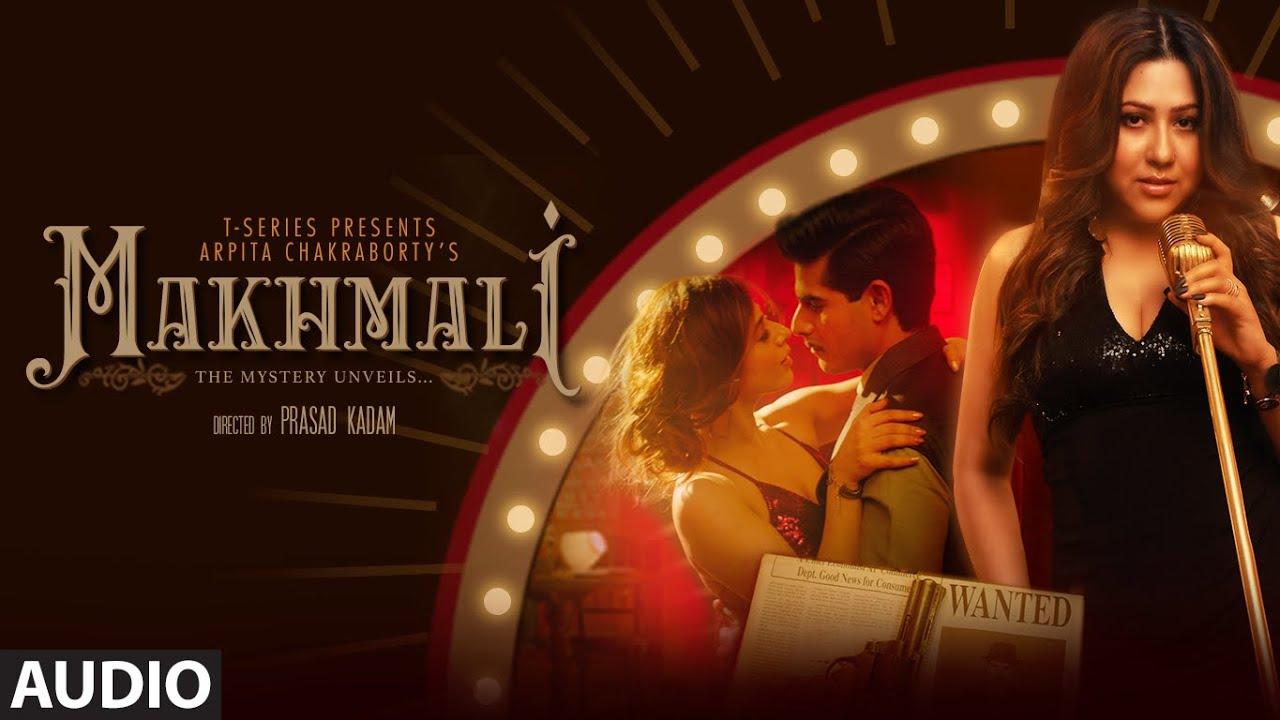 Makhmali Full Song (Audio) Arpita Chakraborty Feat. Omkar Kapoor, Ana Ilmi   Latest Video Song 2020