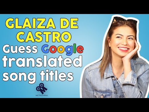 Guess the Google Translated Song Titles | Glaiza De Castro