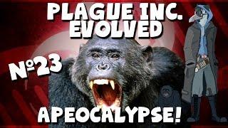 APE-Ocalypse!!!! :D #23 Plague Inc Simian Flu! [Normal Tutorial sort of]