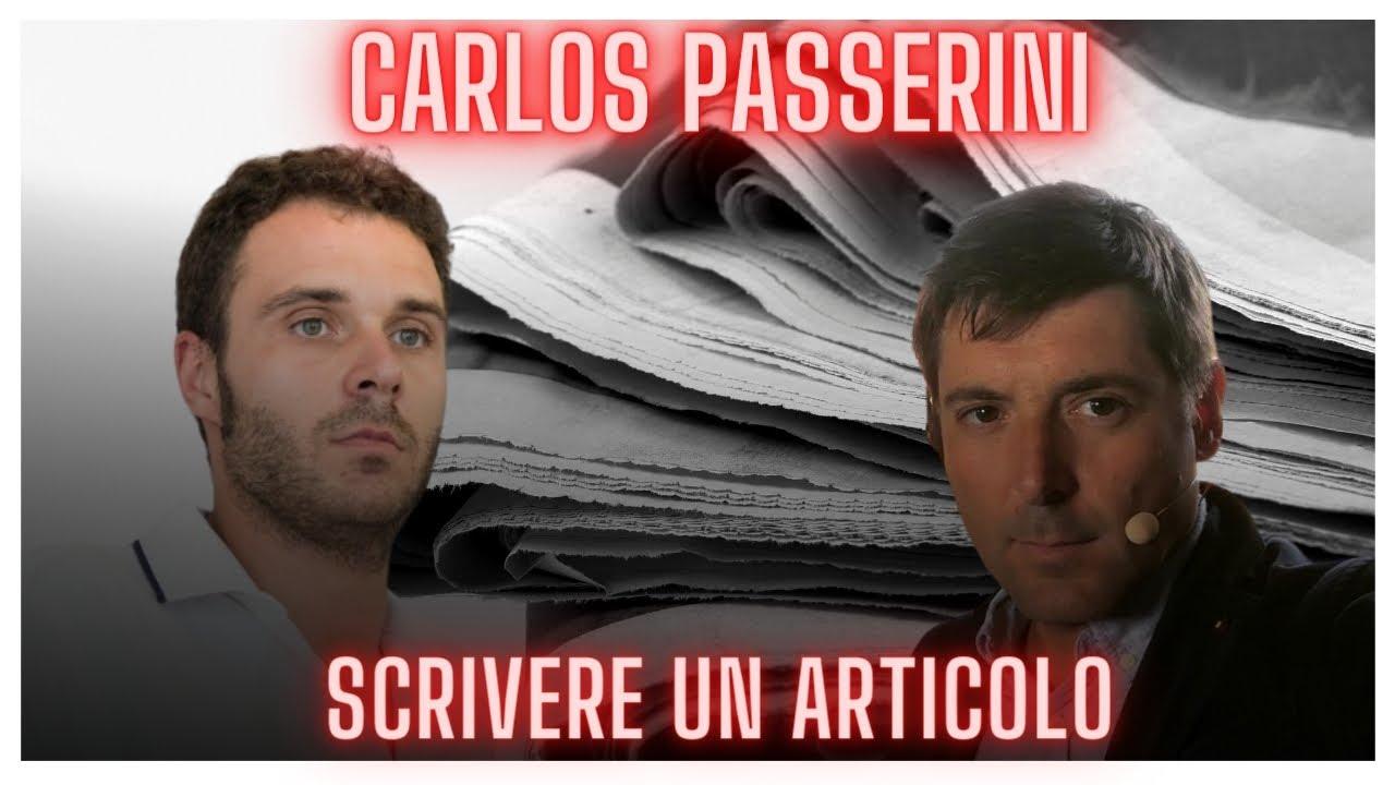COME SI SCRIVE UN ARTICOLO GIORNALISTICO: DIALOGO CON CARLOS PASSERINI
