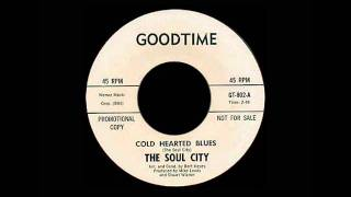 The Soul City - Cold Hearted Blues