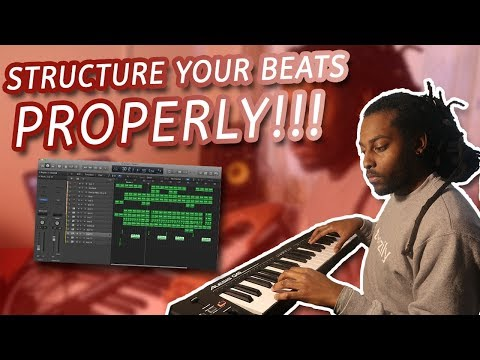 HOW TO STRUCTURE YOUR BEATS PROPERLY | Beat Arrangement Logic Pro X Tutorial