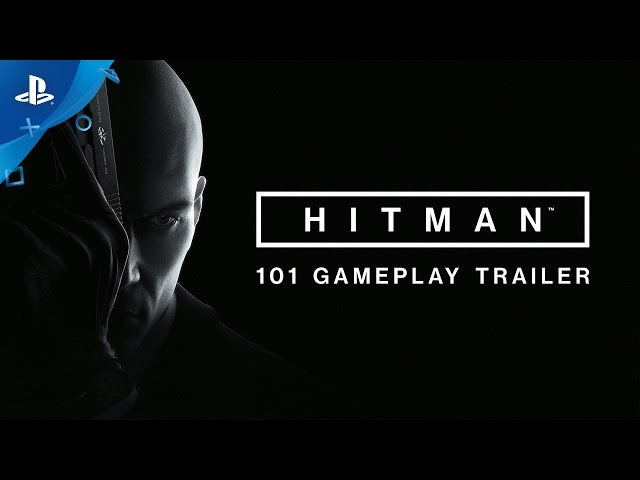HITMAN - 101 Gameplay Trailer | PS4