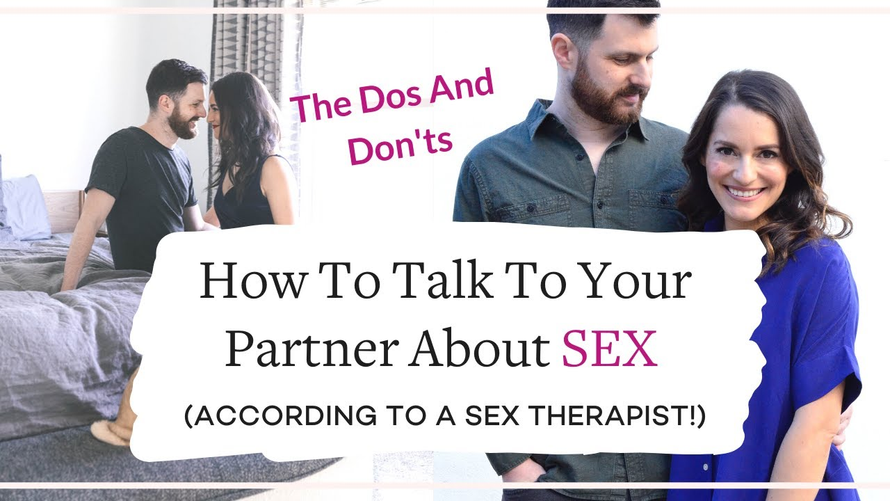 How To Talk To Your Partner About SEX  The Dos And Donts According To A Sex Therapist