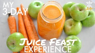 My 3-Day Juice Fast (or Feast) to Cleanse & Detox!