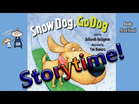 Storytime! ~ SNOW DOG, GO DOG Read Aloud ~ Stories for Kids ~  Bedtime Story Read Along Books