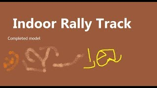 Indoor Rally Track (Complete model)