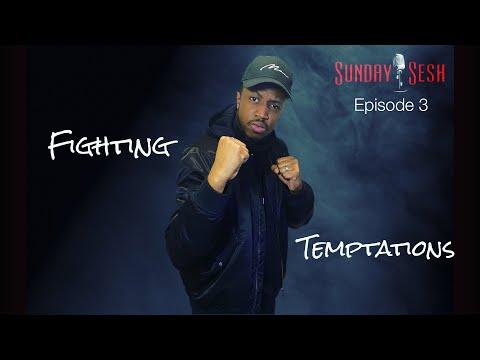 Sunday Sesh Ep 3 – Fighting Temptations – Freestyle