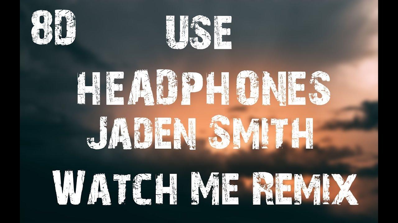Download Jaden Smith - Watch Me Remix (8D Audio)