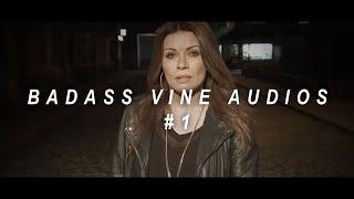 BADASS VINE AND EDITING AUDIOS  #1