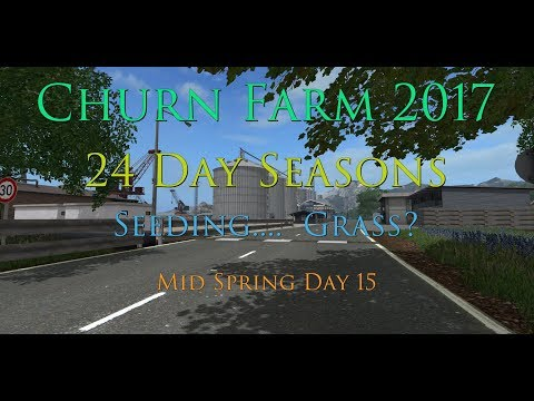 FS17  - 24 Day Seasons - Churn Farm 2017 - Episode12 Seeding Grass