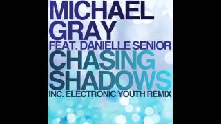 Michael Gray feat  Danielle Senior - Chasing Shadows (Dub Mix)