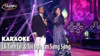 Karaoke | LK Tình Lỡ & Tôi Đưa Em Sang Sông (Thanh Tuyền & Chế Linh)