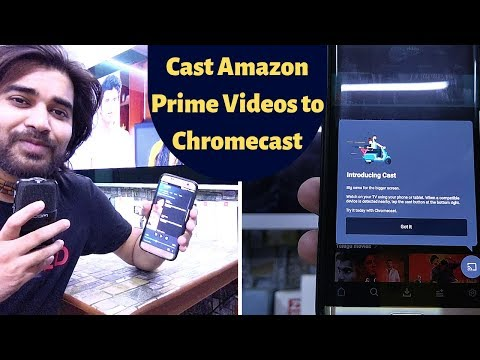 How To Cast Amazon Prime Videos Android App To Chromecast | Fire TV Gets Official YouTube App| Hindi