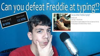 (115WPM) Can you defeat Freddie at typing!? | Challenge Accepted!