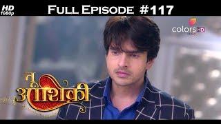 Tu Aashiqui - Full Episode 117 - With English Subtitles